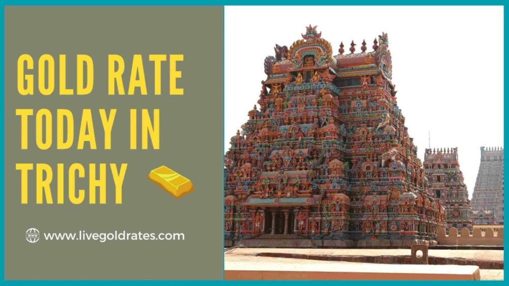 Today Gold Rate Today in Trichy