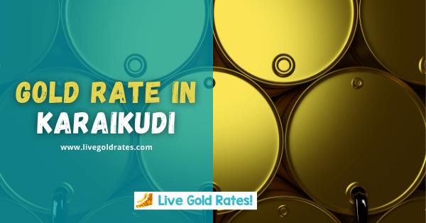 Today Gold Rate In Karaikudi